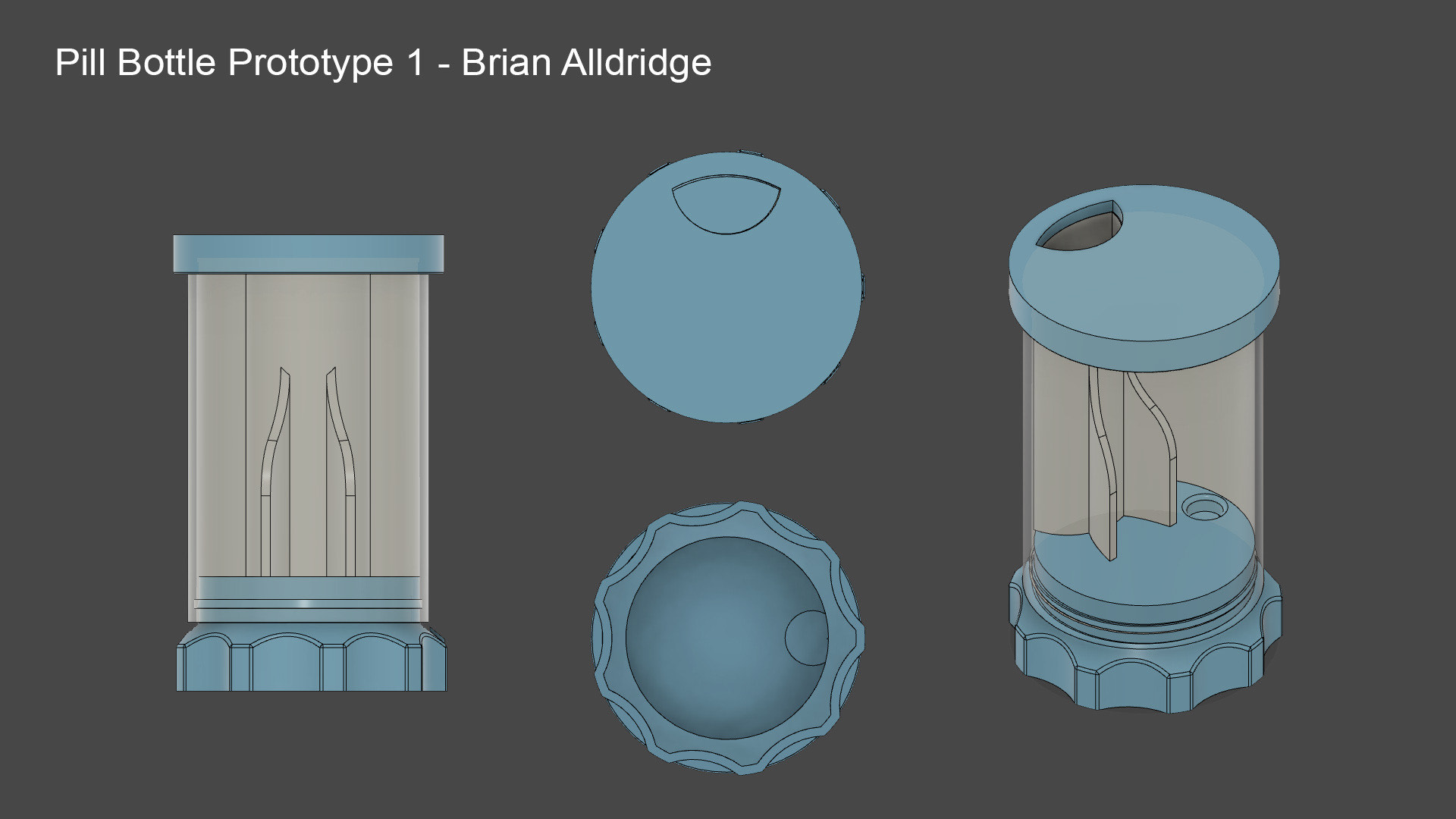 """Text at the top left reads """"Pill Bottle Prototype 1 - Brian Alldridge"""". There is a side, top, and bottom view of a bottle with a transparent body and blue cap and base. Inside the bottle is a chute for a pill to travel through."""