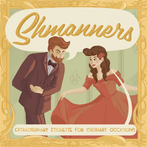 """An illustration of Travis and Teresa Mcelroy with a mint green baroque wallpaper background and an ornate gold frame. Travis is wearing a brown suit and bowing to Teresa. Teresa is wearing a red dress with three red flowers in her hair and curtsying to Travis. Travis has a speech bubble above him that says """"Shmanners"""" and Teresa has a speech bubble below her that says """"Extraordinary etiquette for ordinary occasions""""."""