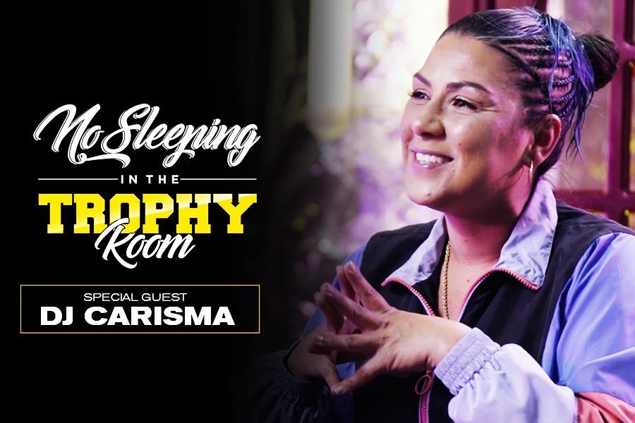 DJ Carisma - 'No Sleeping In Trophy Room'