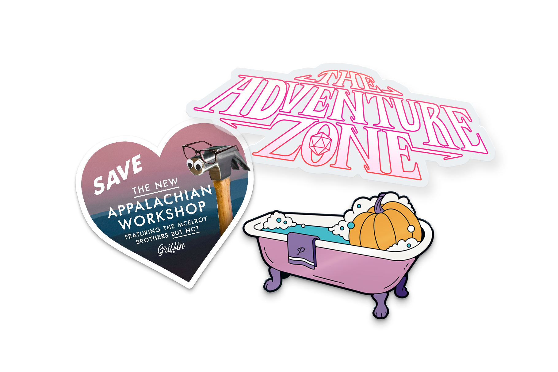 "The three May McElroy merch items. Starting at the left is a heart shaped sticker. The background is a pink sky with blue mountains and a hammer with googly eyes and glasses. It says, ""SAVE the New Appalachian Workshop Featuring the McElroy Brothers but not Griffin."" Above to the right is a car decal that says ""The Adventure Zone"" outlined in pink. Below that is an enamel pin of a pumpkin in a pink tub with bubbles."