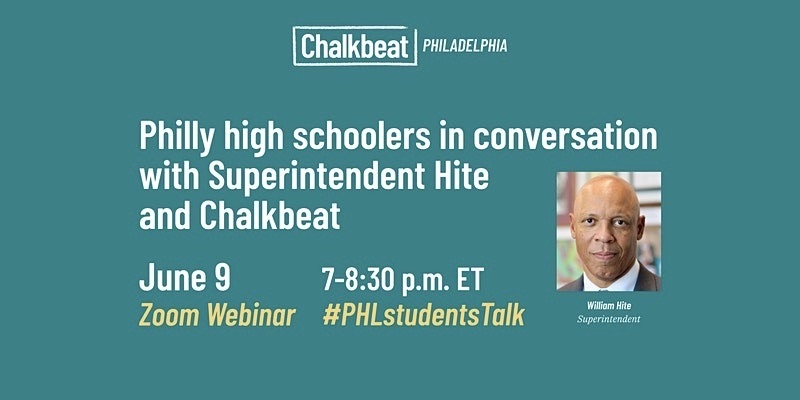 Philadelphia Superintendent William Hite will have a conversation on June 9 with students.