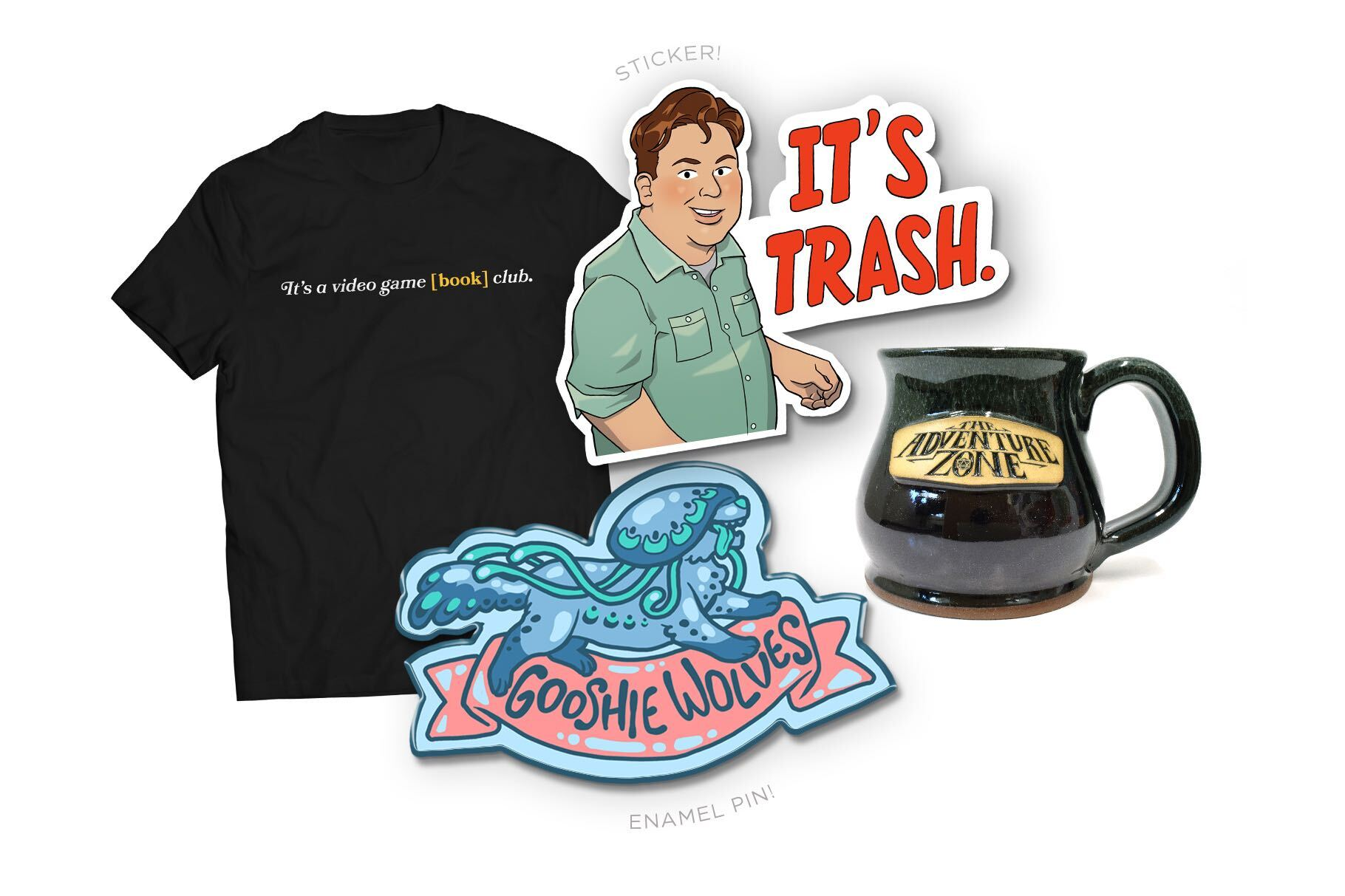"""On the left is a black tee-shirt that says """"It's a video game [book] club."""" The top-center item is an illustrated sticker of Justin in a green shirt that says, """"It's trash."""" The bottom-center item is an enamel pin of a blue jellyfish dog with a banner that says, """"Gooshie Wolves"""". On the right is a green stoneware mug with The Adventure Zone logo on the front."""