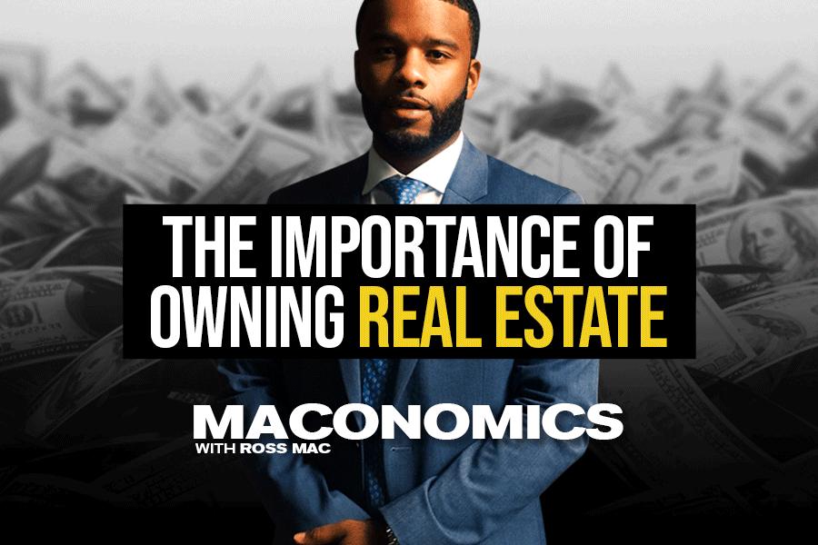 Owning real estate | 'Maconomics'