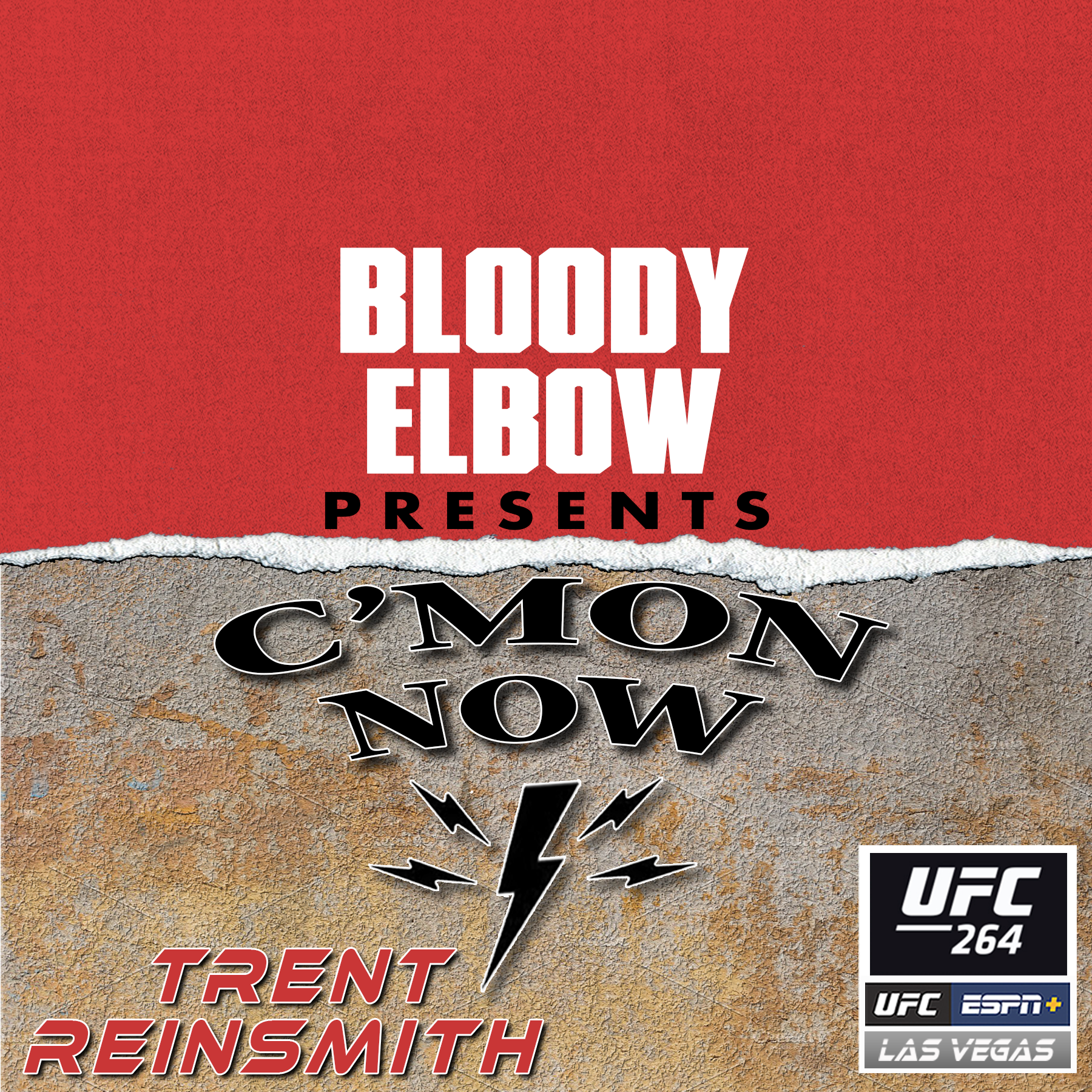 C'MON NOW, Best of the C'Mon Now MMA Podcast, Trent Reinsmith, UFC Podcast, MMA Podcast, UFC News, UFC Editorial, UFC 264,