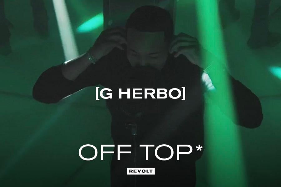 G Herbo - Off Top