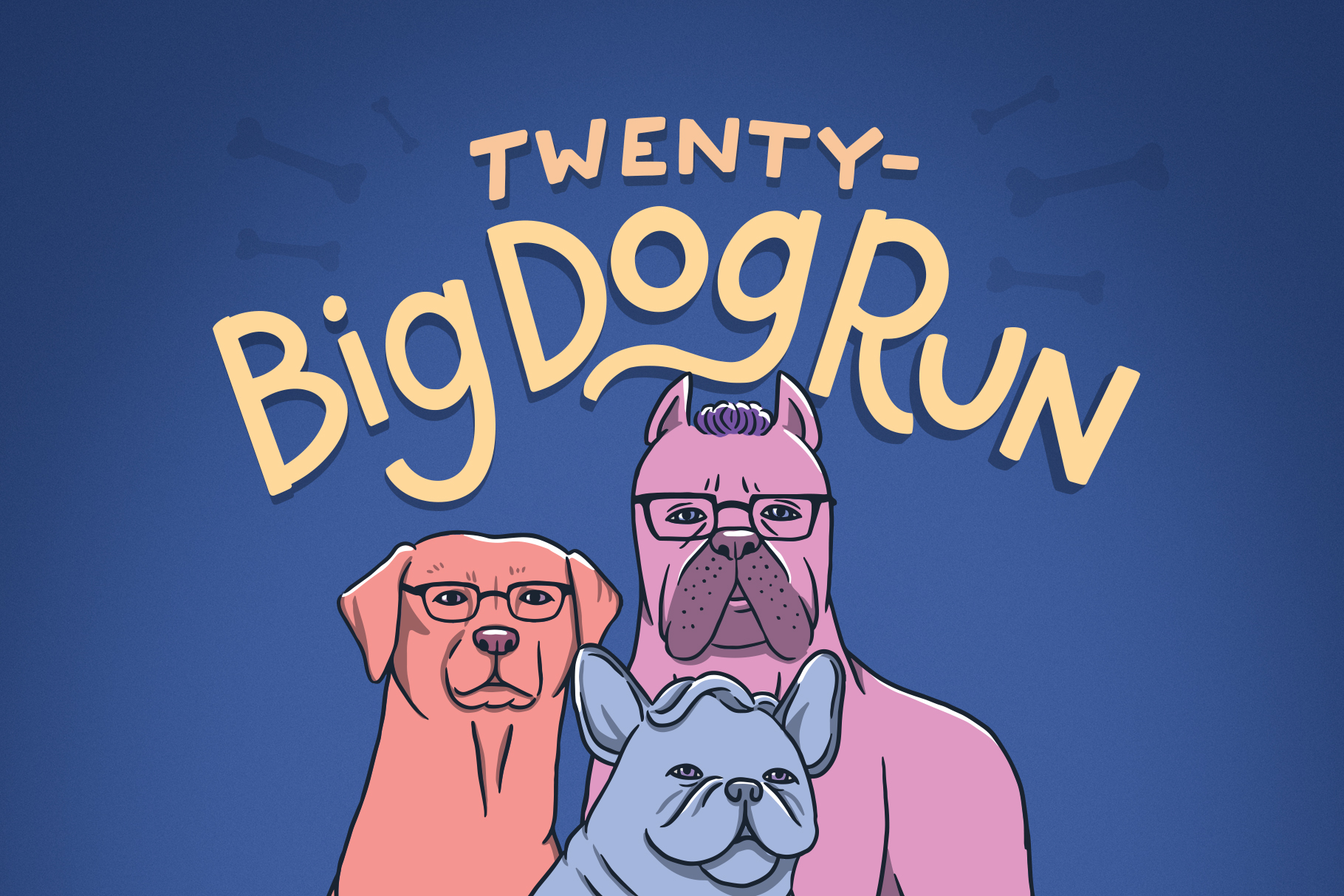 """An illustration of the brothers as dogs. Griffin is an orange Labrador wearing glasses. Travis is a purple Mastiff wearing glasses. Justin is a light blue French Bulldog. Above them is the text """"Twenty Big Dog Run"""". The background is blue with dark blue bones around the text."""
