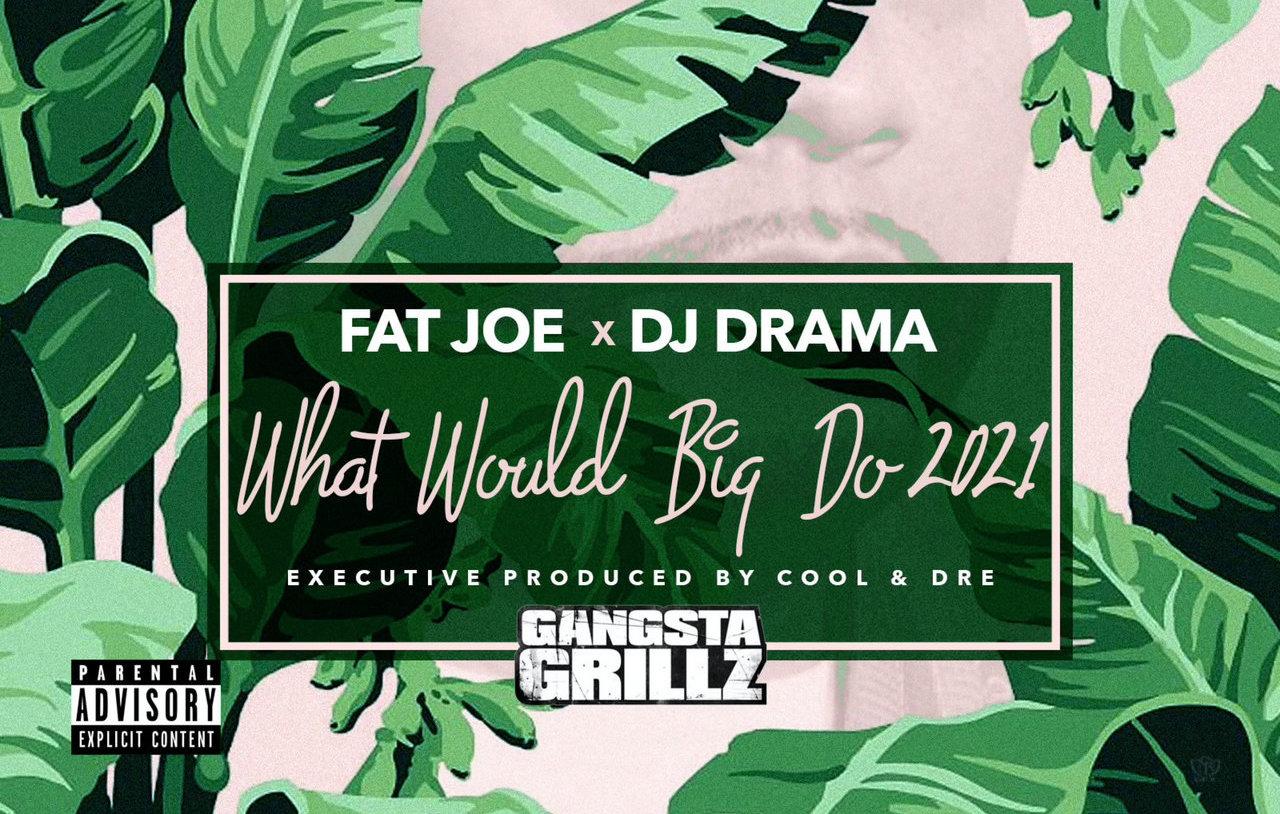 Fat Joe and DJ Drama's 'What Would Big Do 2021' artwork