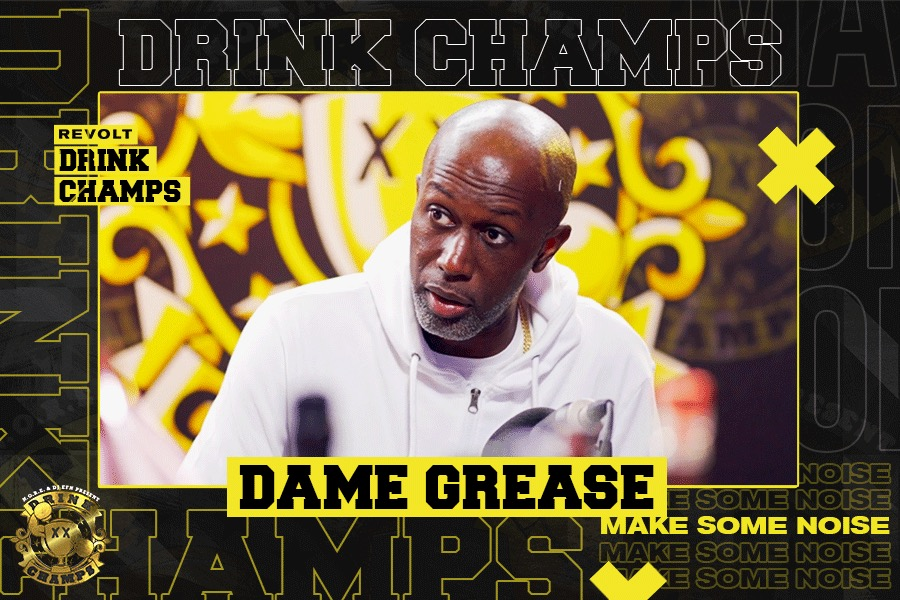 Dame Grease - Drink Champs