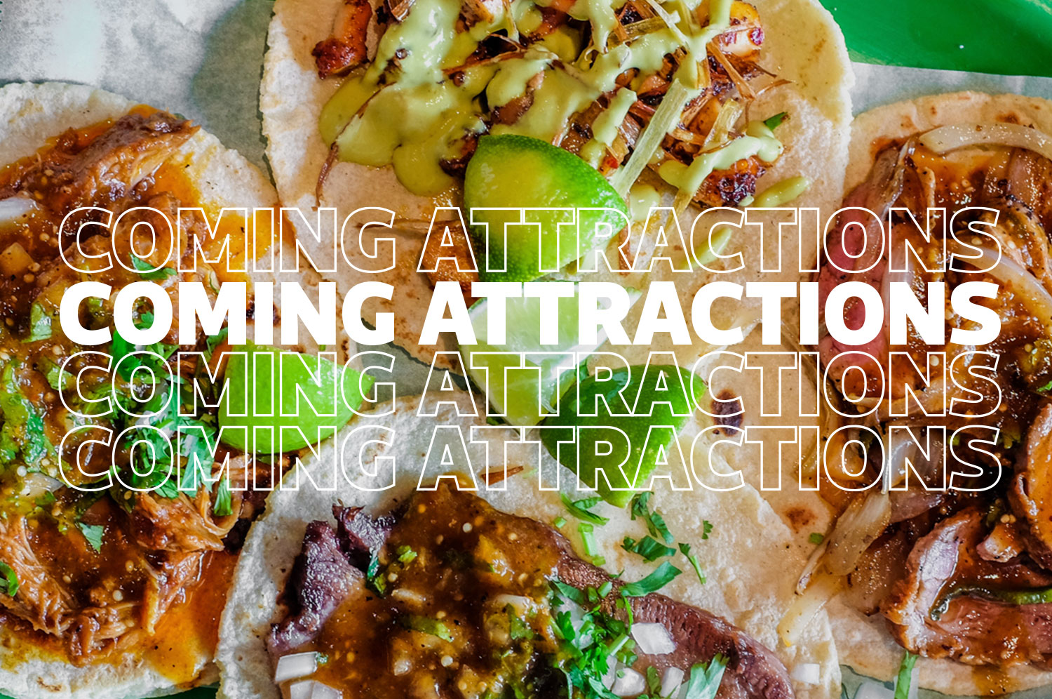 """A """"coming attractions"""" image with tacos in the background."""