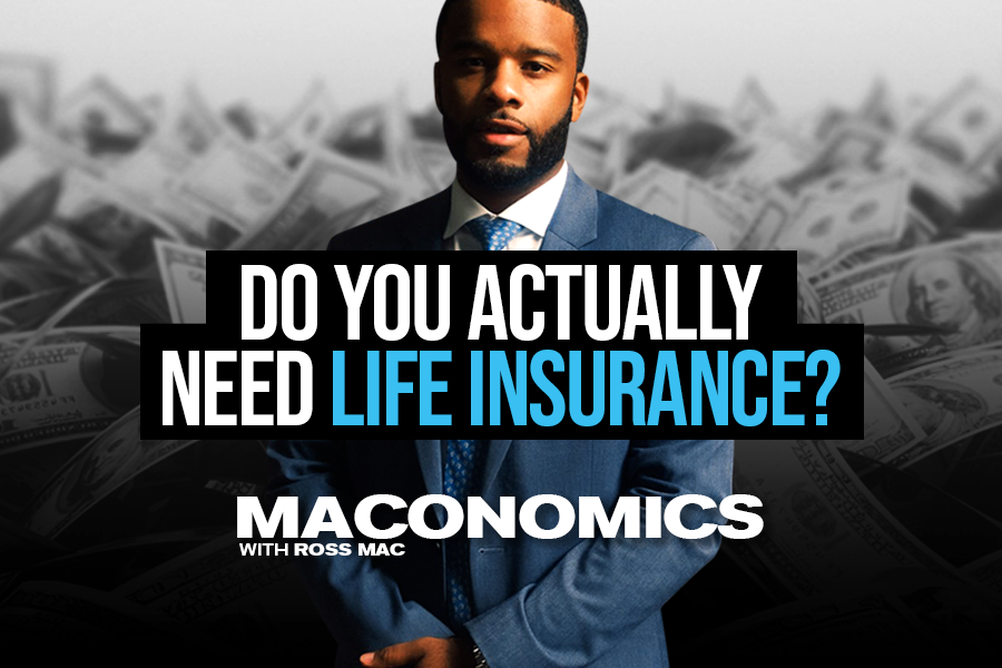Do you actually need life insurance? | 'Maconomics'