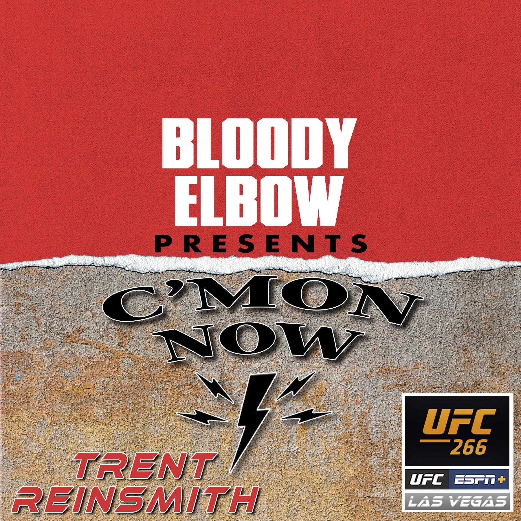 UFC Podcast, UFC Vegas, C'Mon Now MMA Podcast, Trent Reinsmith, UFC News, UFC Editorial, MMA Podcast, UFC 266, Alexander Volkanovski vs Brian Ortega,
