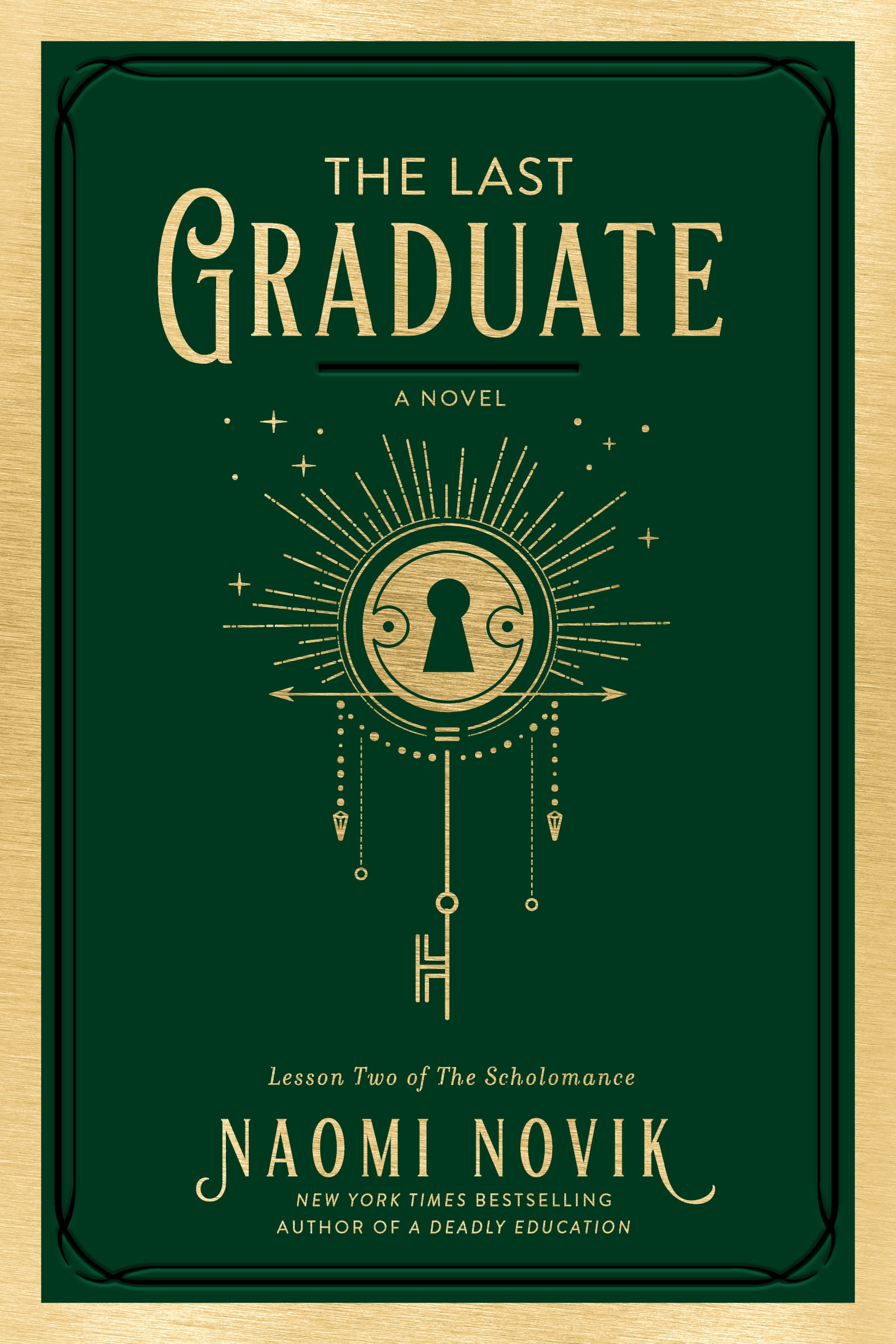 Cover art for The Last Graduate by Naomi Novik, a green background with an elaborate keyhole design in gold