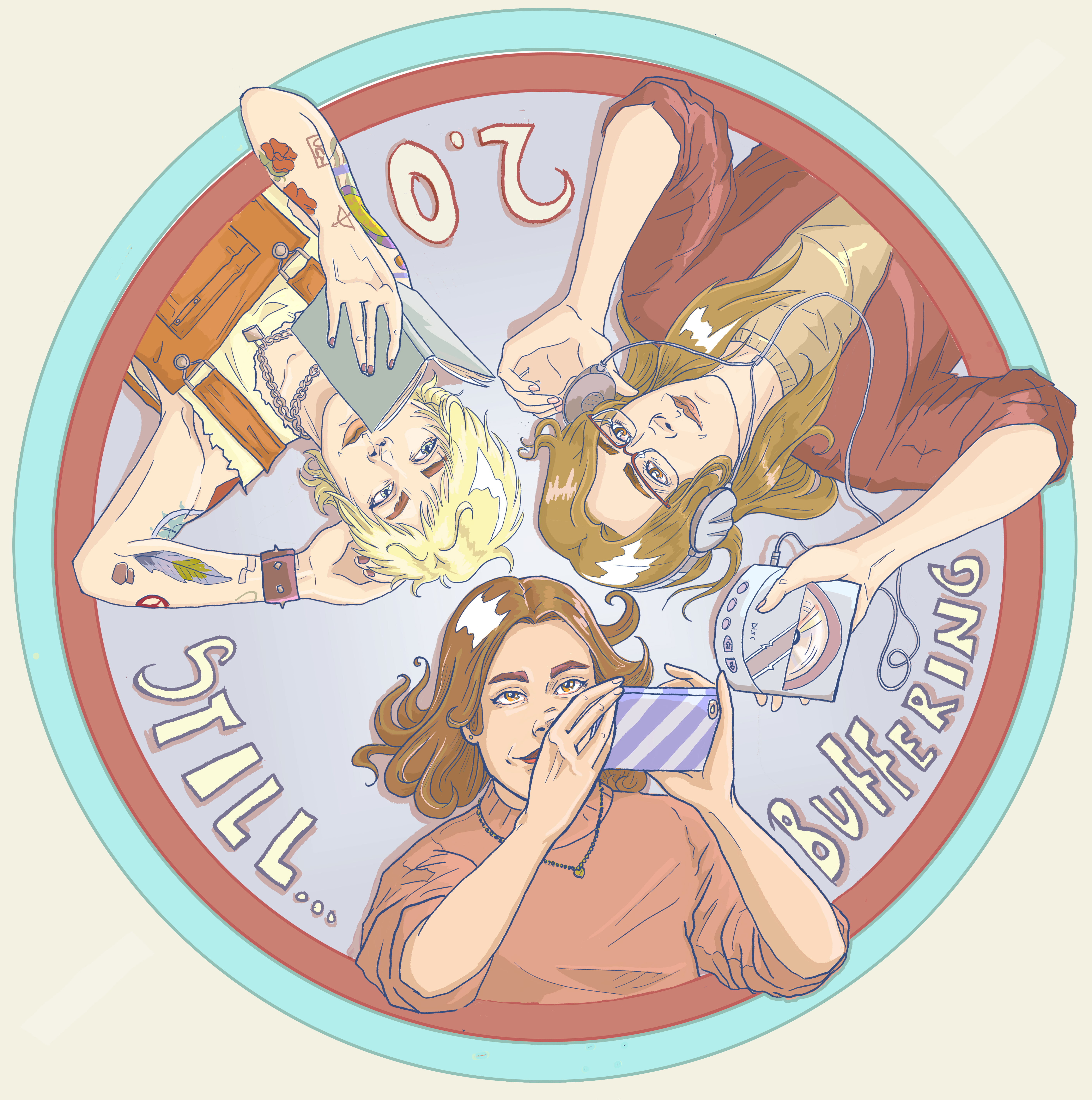 An illustration of Teylor Smirl, Rileigh Smirl, and Sydnee Mcelroy lying on their backs inside a circle. Teylor is reading a book. Rileigh is looking at her phone. Sydnee is listening to a walkman. Between them it says Still... Buffering 2.0.